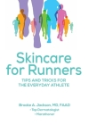Skincare for Runners: Tips and Tricks for the Everyday Athlete Cover Image