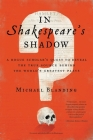In Shakespeare's Shadow: A Rogue Scholar's Quest to Reveal the True Source Behind the World's Greatest Plays Cover Image