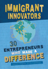 Immigrant Innovators: 30 Entrepreneurs Who Made a Difference Cover Image