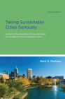 Taking Sustainable Cities Seriously: Economic Development, the Environment, and Quality of Life in American Cities (American and Comparative Environmental Policy) Cover Image