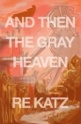 And Then the Gray Heaven Cover Image