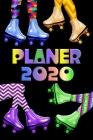 Planer 2020: Kalender Retro 80er 90er Rollschuh Neon Terminplaner - Terminkalender mit Wochenplaner, Monatsplaner und Jahresplaner Cover Image