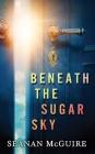 Beneath the Sugar Sky: Wayward Children Cover Image