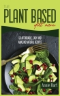 The Plant Based Diet Menu: 50 Affordable, Easy And Amazing Natural Recipes Cover Image