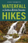 Waterfall Hikes in Southern British Columbia Cover Image