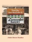 Lancaster Bakery: Thank you, Come Back to See Us Cover Image