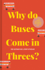 Why Do Buses Come in Threes?: The Hidden Mathematics of Everyday Life Cover Image