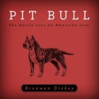 Pit Bull Lib/E: The Battle Over an American Icon Cover Image