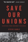 Save Our Unions: Dispatches from a Movement in Distress Cover Image