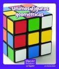 Unimos Figuras Geométricas (Wonder Readers Spanish Fluent) Cover Image