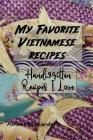 My Favorite Vietnamese Recipes: Handwritten Recipes I Love Cover Image