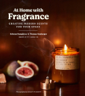 At Home with Fragrance: Creating Modern Scents for Your Space Cover Image