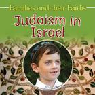 Judaism in Israel (Families and Their Faiths) Cover Image