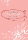 My Daily Gratitude Journal: (Mauve Floral) A 52-Week Guide to Becoming Grateful Cover Image