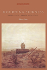 Mourning Sickness: Hegel and the French Revolution (Cultural Memory in the Present) Cover Image