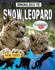 Bringing Back the Snow Leopard Cover Image
