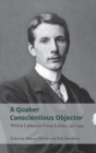 A Quaker Conscientious Objector: Wilfrid Littleboy's Prison Letters, 1917-1919 Cover Image