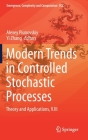 Modern Trends in Controlled Stochastic Processes:: Theory and Applications, V.III (Emergence #41) Cover Image