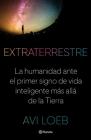 Extraterrestre: La Humanidad Ante El Primer Signo de Vida Inteligente Más Allá de la Tierra Cover Image