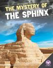 Mystery of the Sphinx (Mysteries of History) Cover Image