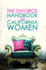 The Divorce Handbook for California Women: What Every California Woman Needs to Know about Divorce Cover Image