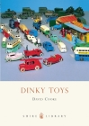 Dinky Toys (Shire Library) Cover Image