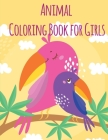Animal Coloring Book For Girls: An Adult Coloring Book with Loving Animals for Happy Kids Cover Image