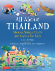 All about Thailand: Stories, Songs, Crafts and Games for Kids Cover Image