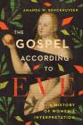 The Gospel According to Eve: A History of Women's Interpretation Cover Image