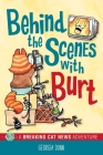 Behind the Scenes with Burt: A Breaking Cat News Adventure Cover Image
