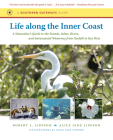 Life along the Inner Coast: A Naturalist's Guide to the Sounds, Inlets, Rivers, and Intracoastal Waterway from Norfolk to Key West Cover Image