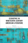 Ecogothic in Nineteenth-Century American Literature (Routledge Studies in World Literatures and the Environment) Cover Image