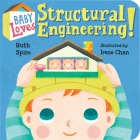 Baby Loves Structural Engineering! (Baby Loves Science #8) Cover Image