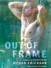 Out of Frame (In Focus #3) Cover Image