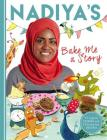 Nadiya's Bake Me a Story: Fifteen stories and recipes for children Cover Image