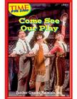 Come See Our Play Level 7 (Early Readers from Time for Kids) Cover Image