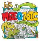 Maze-O-Zoic: 50 Dinosaur Mazes Cover Image