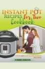 Instant Pot for Two Cookbook: Over 140 Easy and Delicious Recipes Cover Image