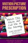 The Motion Picture Prescription: Watch This Movie and Call Me in the Morning Cover Image