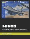 B-1B Model: How to build Revell's B-1B Lancer Cover Image
