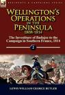 Wellington's Operations in the Peninsula 1808-1814: Volume 2-The Investiture of Badajoz to the Campaign in Southern France, 1814 Cover Image