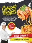 Copycat Recipes - Olive Garden's: A Copycat Cookbook of tasty recipes from the popular Olive Garden's restaurant. From appetizers to drinks with easy- Cover Image