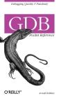 Gdb Pocket Reference: Debugging Quickly & Painlessly with Gdb (Pocket Reference (O'Reilly)) Cover Image