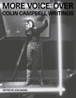 More Voice-Over: Colin Campbell Writings Cover Image