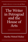 The Writer in Petrograd and the House of Arts (Studies in Russian Literature and Theory) Cover Image