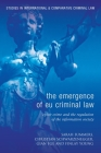 The Emergence of EU Criminal Law: Cyber Crime and the Regulation of the Information Society (Studies in International and Comparative Criminal Law #14) Cover Image