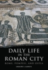 Daily Life in the Roman City: Rome, Pompeii, and Ostia Cover Image