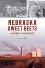 Nebraska Sweet Beets: A History of Sugar Valley Cover Image