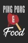 Ping Pong & Food: A5 Notizbuch, 120 Seiten gepunktet punktiert, Essen Tischtennis Tischtennisspieler Tischtennisverein Verein Tisch Tenn Cover Image