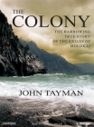 The Colony: The Harrowing True Story of the Exiles of Molokai Cover Image